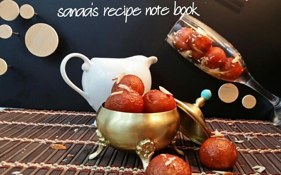 Gulab Jamun - Egg Less - sanaa's recipe