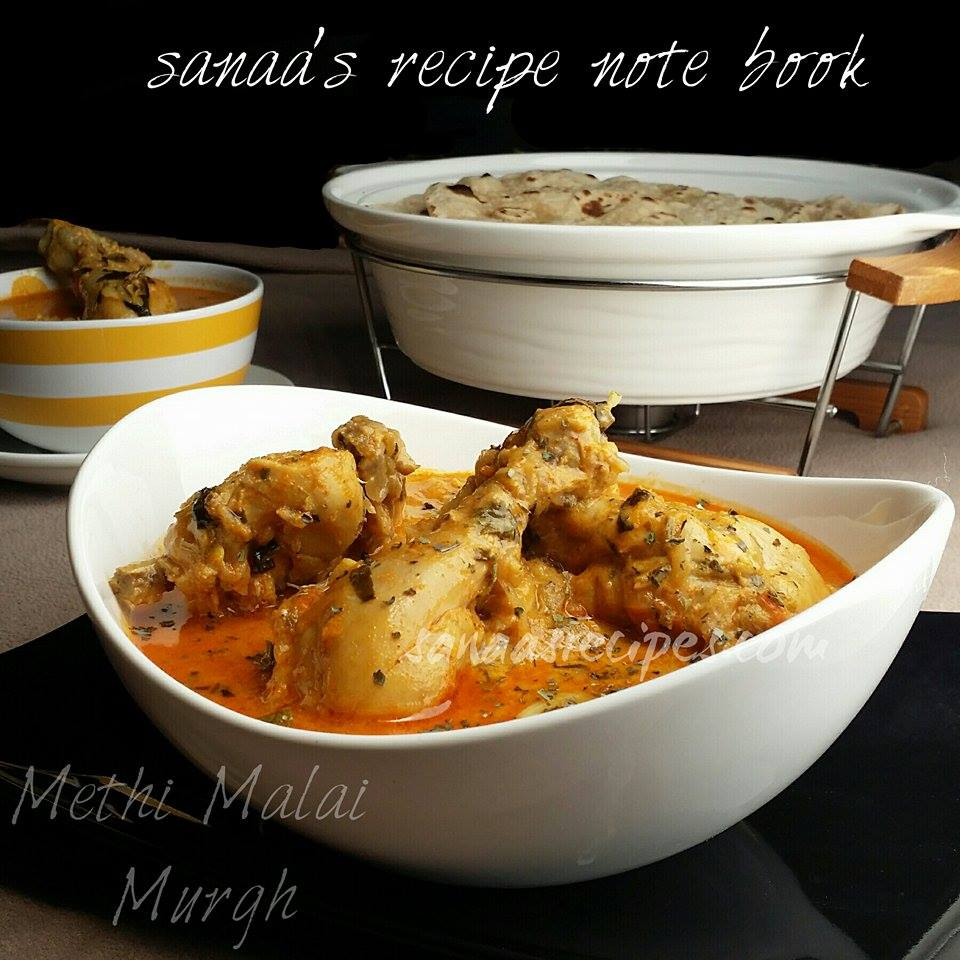 Methi Malai Murgh/ Methi Malai Chicken - sanaa's recipe