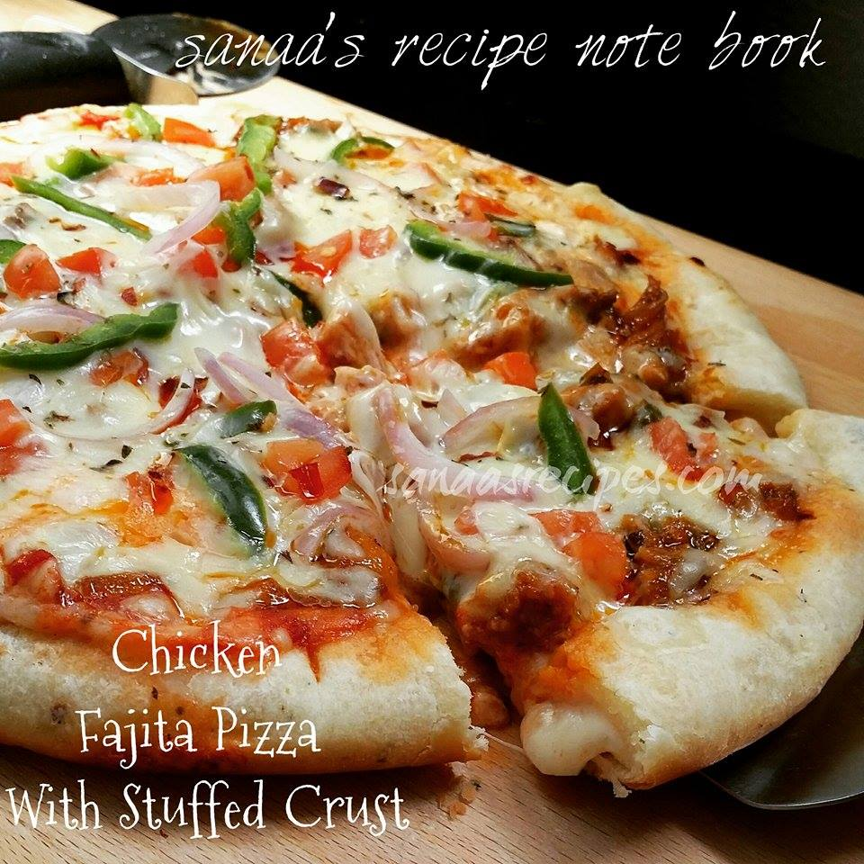 Chicken Fajita Pizza With Stuffed Crust - sanaa's recipe