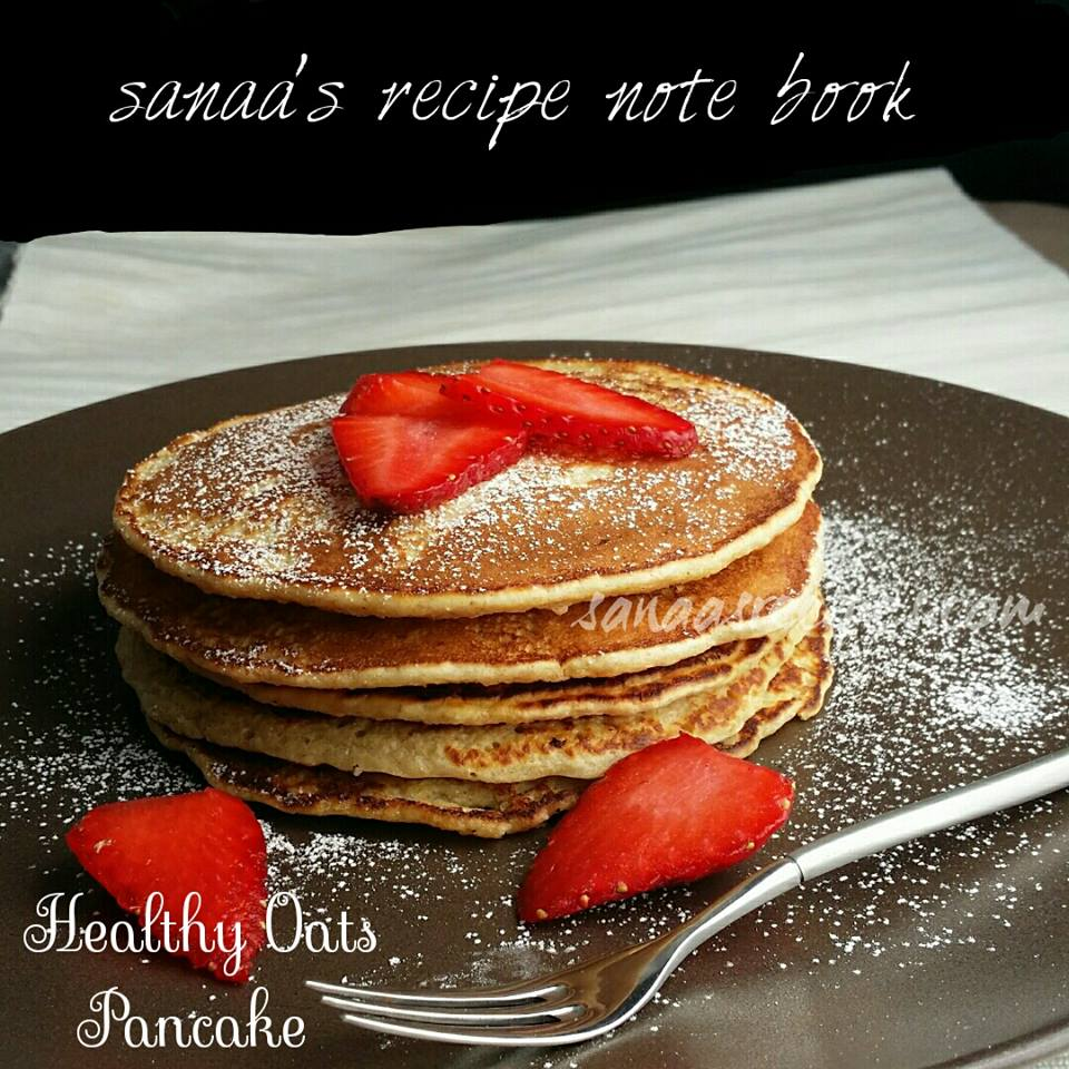 Healthy Oats Pancake - sanaa's recipe