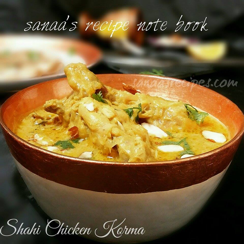 Shahi Chicken Korma - sanaa's recipe