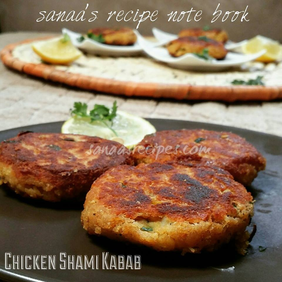 Chicken Shami Kabab - sanaa's recipe