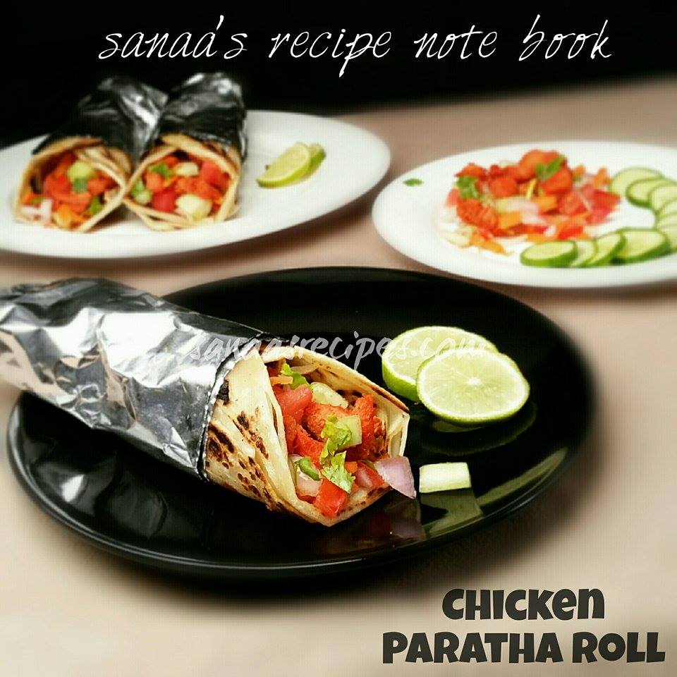 Chicken Paratha Roll - sanaa's recipe