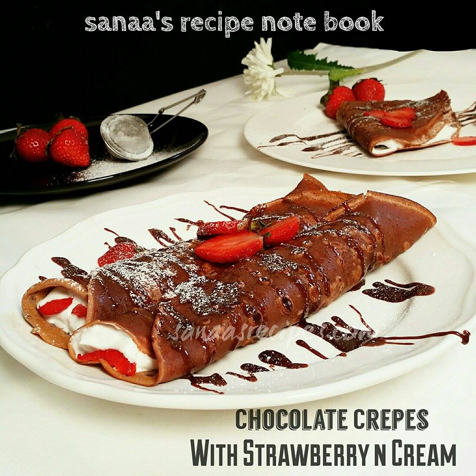 Chocolate Crepes With Strawberry n Cream - sanaa's recipe
