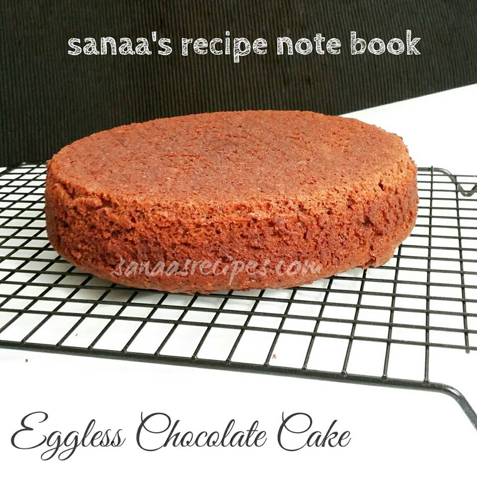 Eggless Chocolate Cake - sanaa's recipe