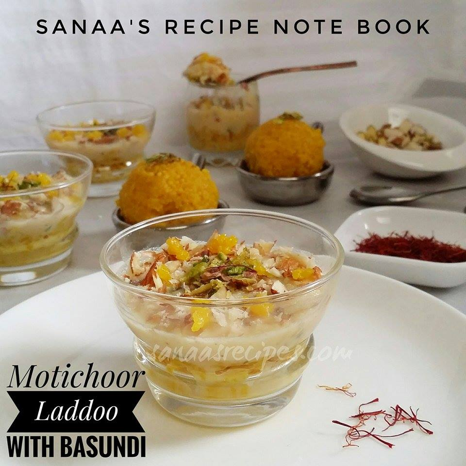 Motichoor Laddoo With Basundi - sanaa's recipe