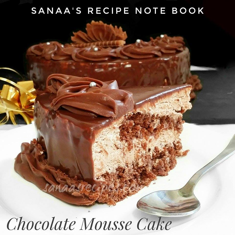 Chocolate Mousse Cake - sanaa's recipe