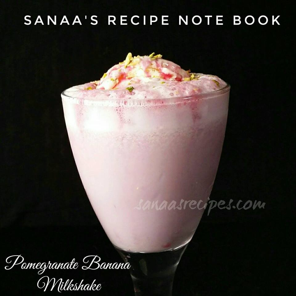 Pomegranate Banana Milkshake - sanaa's recipe