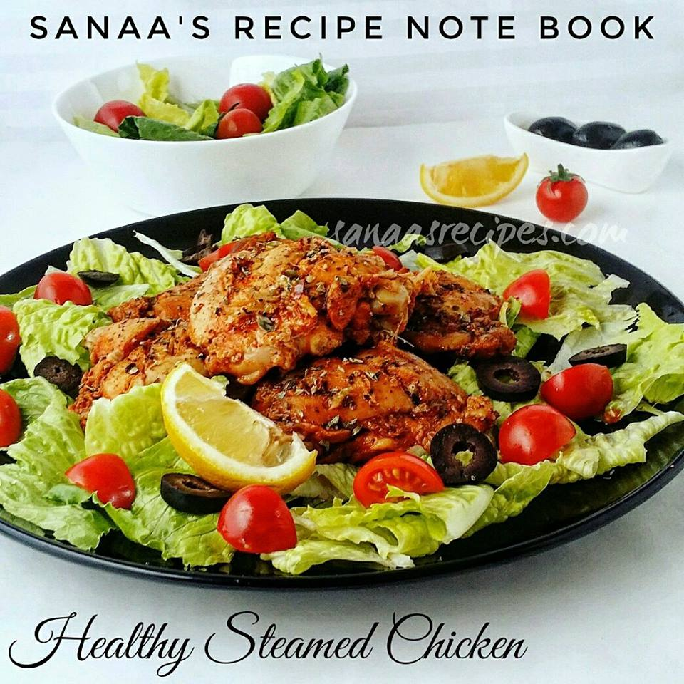 Healthy Steamed Chicken - sanaa's recipe