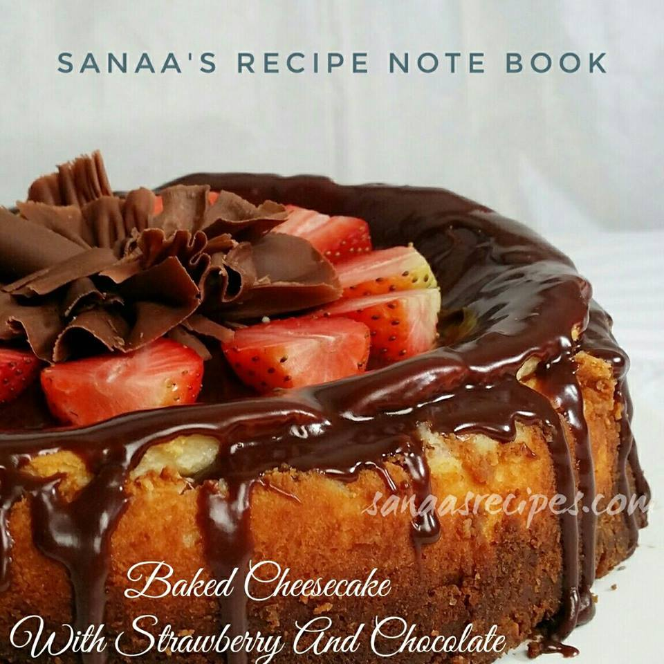 Baked Cheesecake With Strawberry And Chocolate - sanaa's recipe