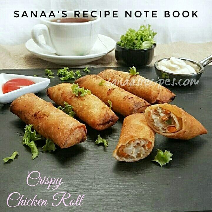 Crispy Chicken Roll - sanaa's recipe