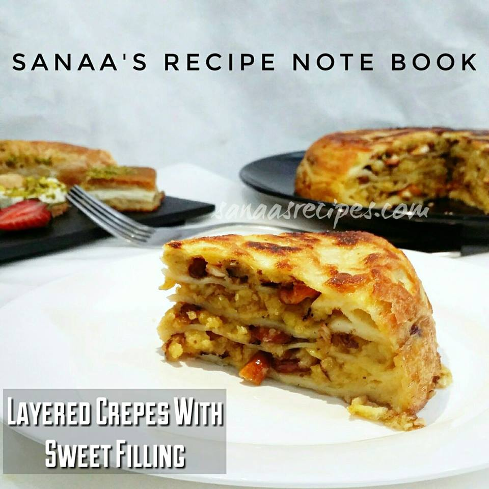 Layered Crepes With Sweet Filling/ Sweet Chattipathiri - sanaa's recipe