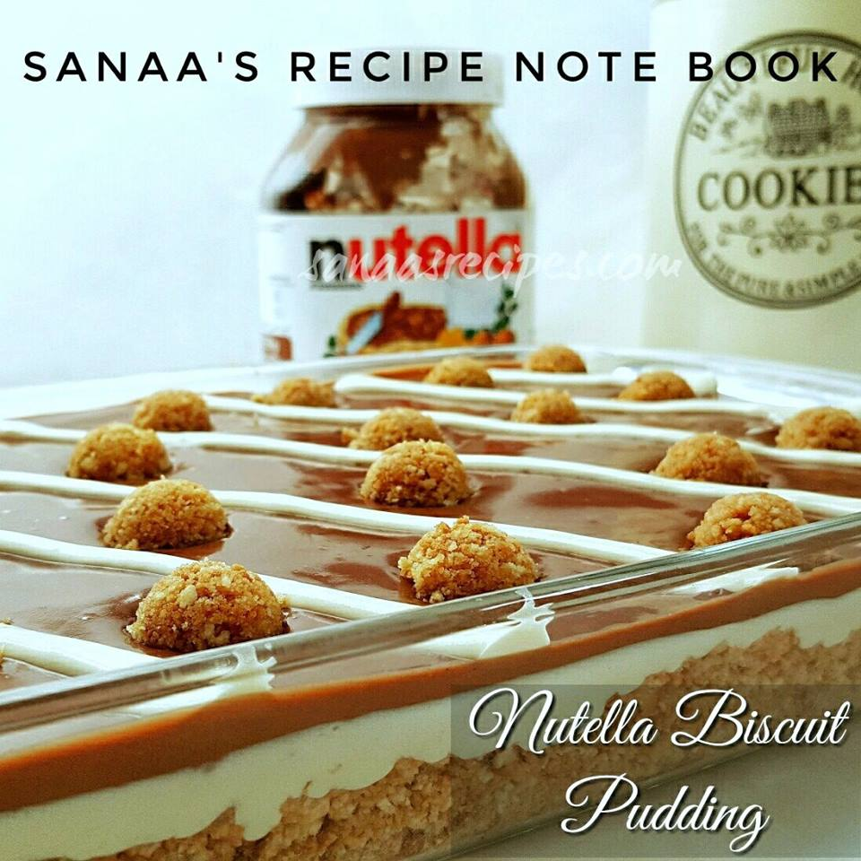Nutella Biscuit Pudding - sanaa's recipe