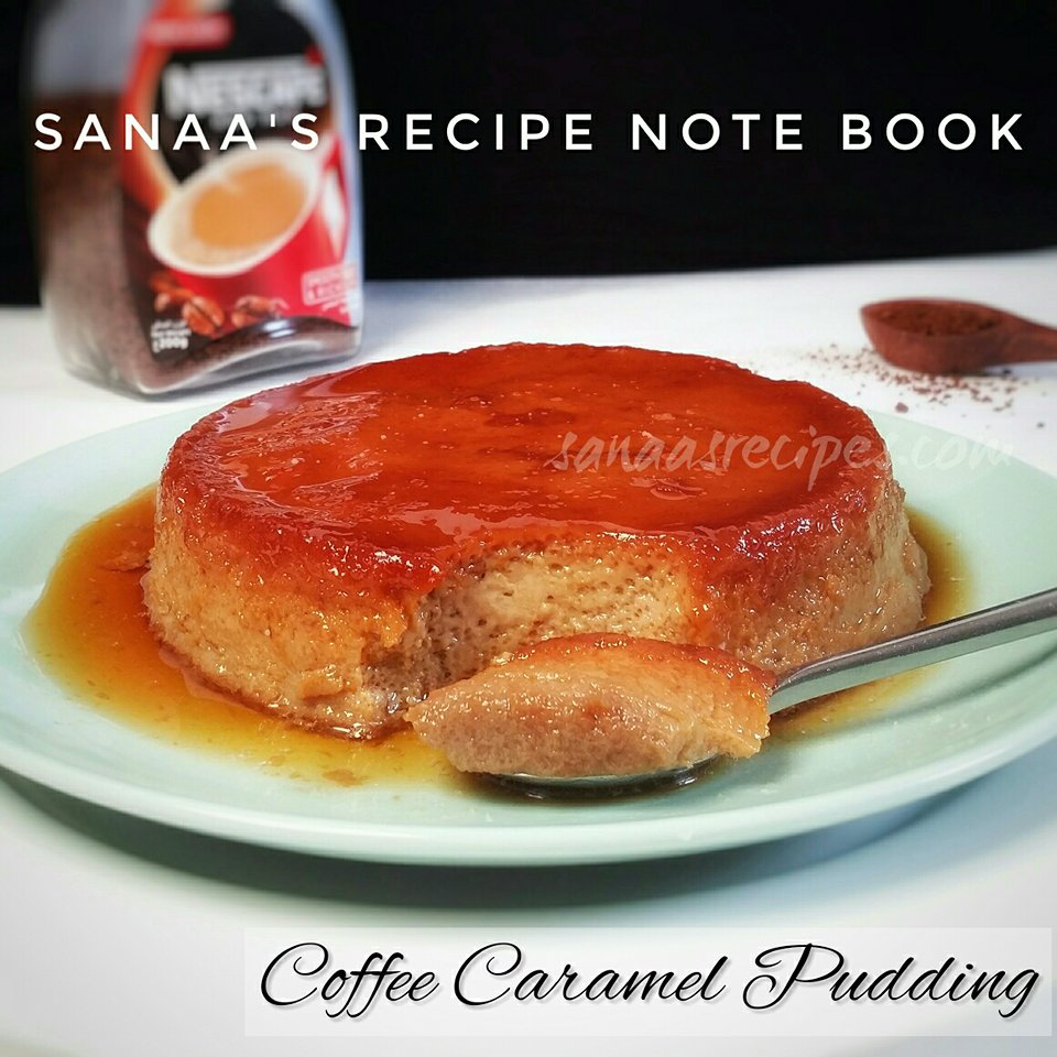 Coffee Caramel Pudding - sanaa's recipe