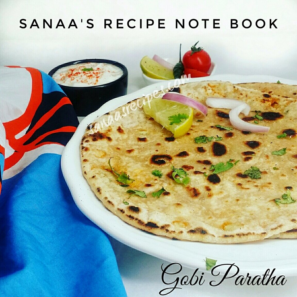Gobi Paratha/ Cauliflower Stuffed Paratha  - sanaa's recipe