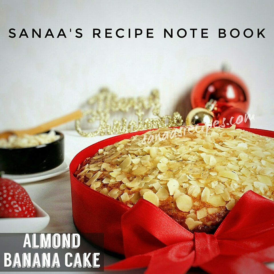 Almond Banana Cake - sanaa's recipe