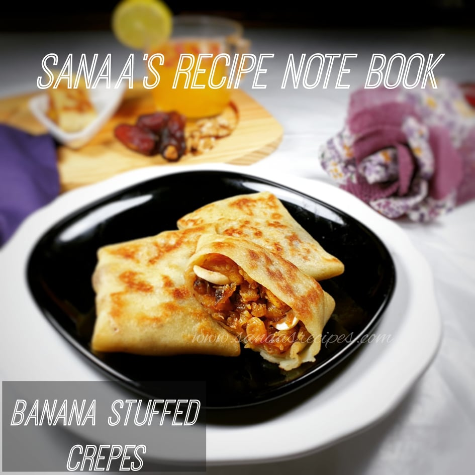 Banana Stuffed Crepes - sanaa's recipe