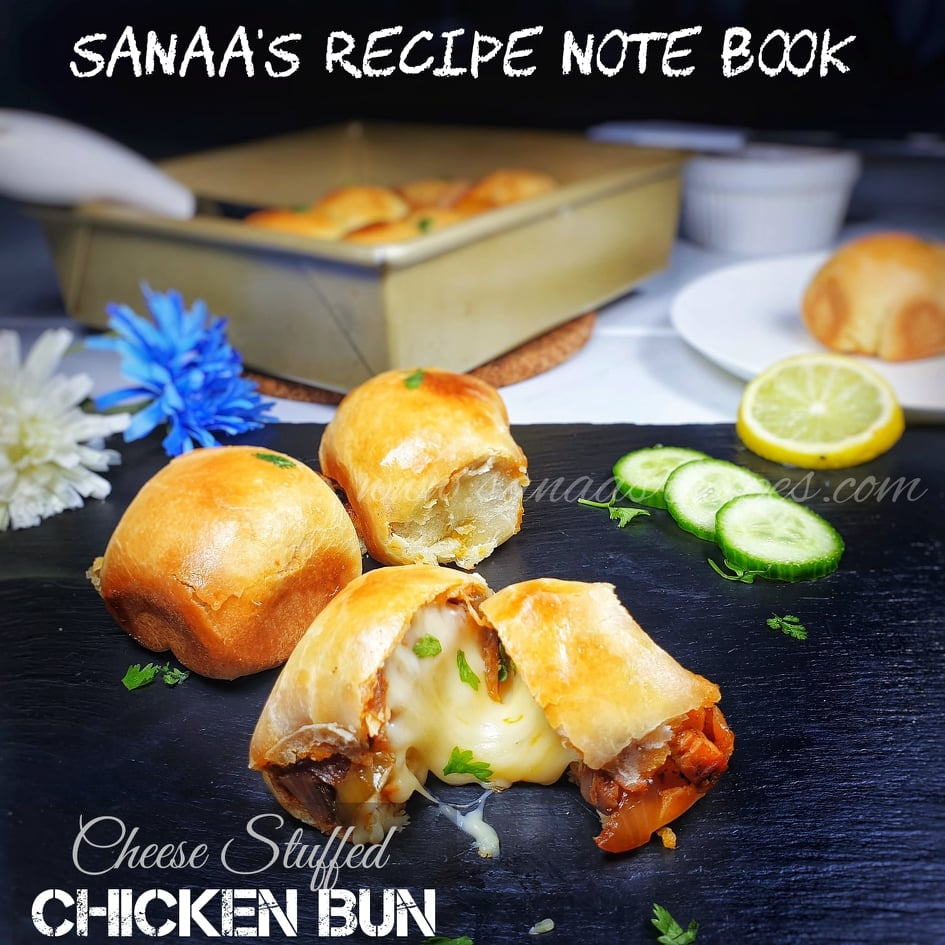 Cheese Stuffed Chicken Bun - sanaa's recipe