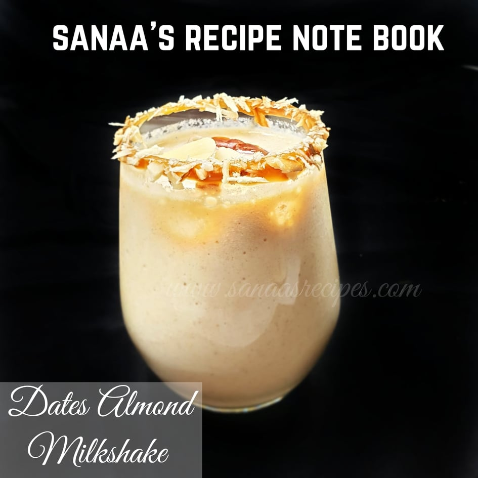 Dates Almond Milkshake - sanaa's recipe