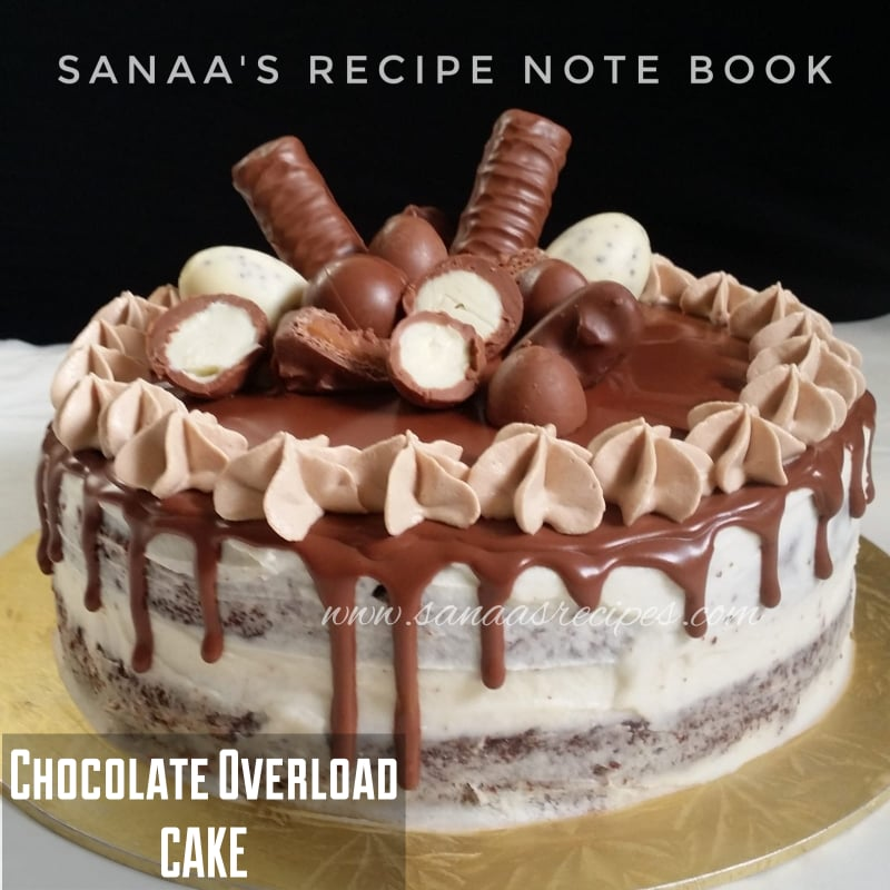 Chocolate Overload Cake - sanaa's recipe