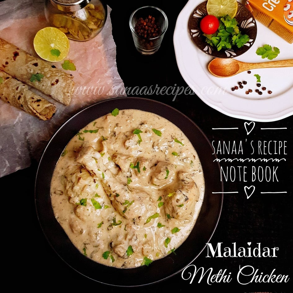 Malaidar Methi Chicken/ Malaidar Methi Murgh - sanaa's recipe